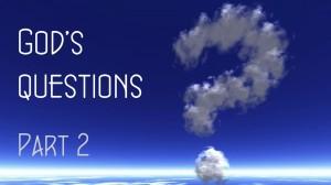 130203 God's questions Pt2