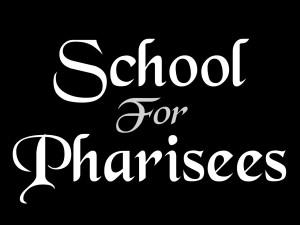 School for pharisees