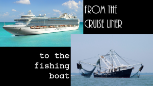 Cruise liner to fishing boat