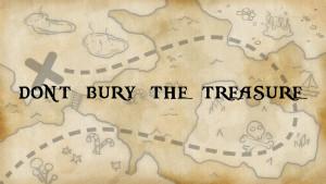 06 Don't Bury The Treasure